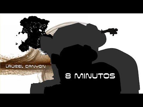 LAUREL CANYON - 8 MINUTOS  Videoclip oficial