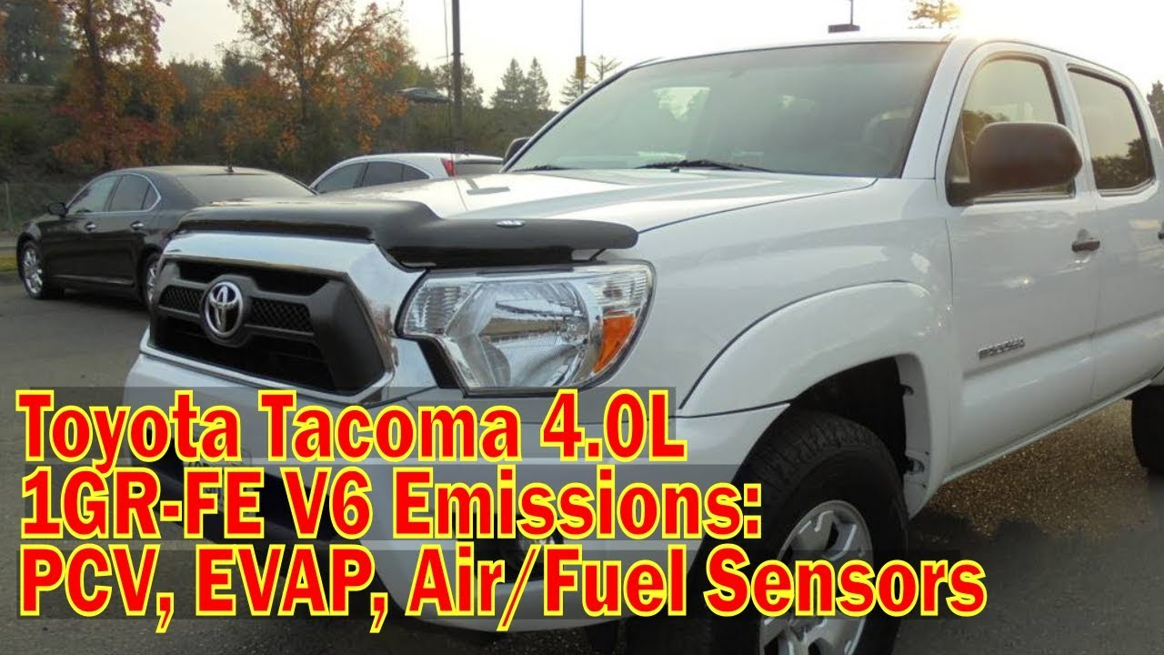 Toyota Tacoma 4 0L v6 1GR-FE Emissions Locations: PCV EVAP, & Oxygen sensors