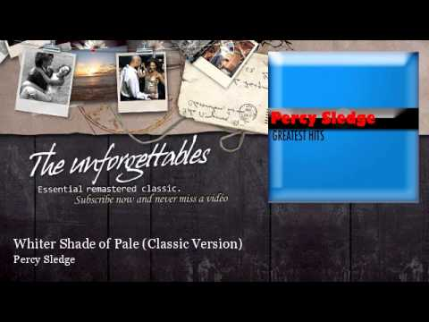 Percy Sledge - Whiter Shade of Pale - Classic Version