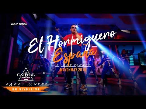 Daddy Yankee –  En Vivo/Live España 2019  El Hormiguero