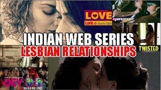 6 Indian Web Series that explored Lesbian Relationships : #LGB…