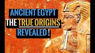 Ancient Egypt: The Origin Of The People Finally Revealed