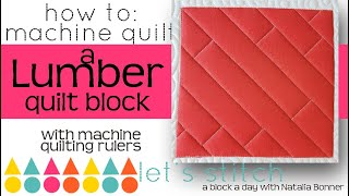 How To-Machine Quilt a Lumber Quilt Block- With Natalia Bonner- Lets Stitch a Block a Day- Day 64