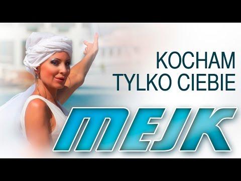 Mejk - Kocham tylko Ciebie