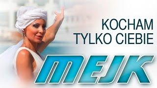 Mejk - Kocham tylko Ciebie (Official Video) 2016