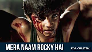 Mera Naam Rocky Hai | KGF Chapter 1 | Yash | Prashanth Neel