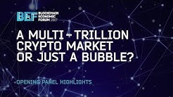 "BEF2017: ""A Multi-Trillion Crypto Market or Just a Bubble"" (Opening Panel)"