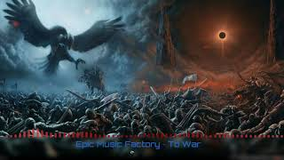 To War ~ Epic Powerful Music