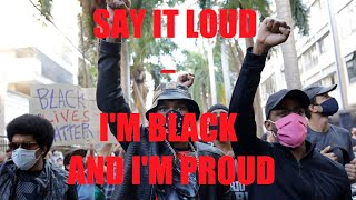 Say It Loud – I'm Black and I'm Proud