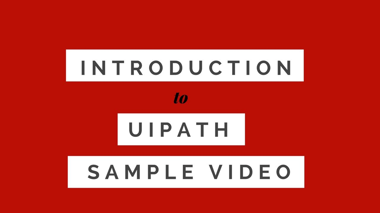 Introduction to UiPath Sample Video