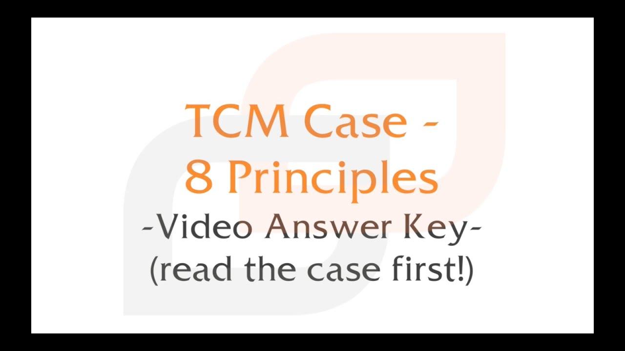 TCM Case 8 Principles