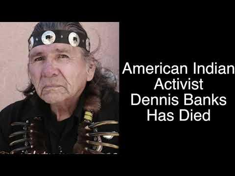 BREAKING NEWS: American Indian Activist Dennis Banks Dies