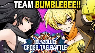 TEAM BUMBLEBEE!! - Blazblue Cross Tag Battle Ranked Matches! (Yang, Blake)