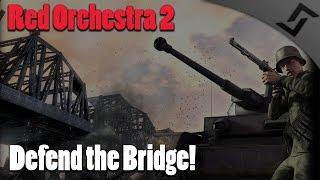 Red Orchestra 2 - Defend the Bridge! - STG 44/MP40/Kar 98k Gameplay