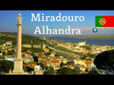 MIRADOURO de Alhandra, Vila Franca de Xira, Videos Portugal Norte a Sul Travel Tour