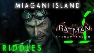 Batman Arkham Knight Miagani Island Riddles Locations
