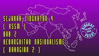 Sejarah Tingkatan 4 Kssm Bab 2 Kebangkitan Nasionalisme Bahagian 2 Youtube