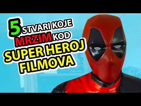 5 Stvari Koje Mrzim Kod - SUPER HEROJ FILMOVA