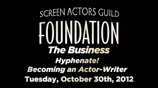 The Business: Hyphenate! - Becoming An Actor-writer
