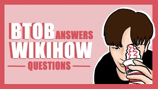 BTOB ANSWERS WIKIHOW QUESTIONS