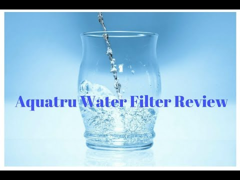 aquatru water filter review -