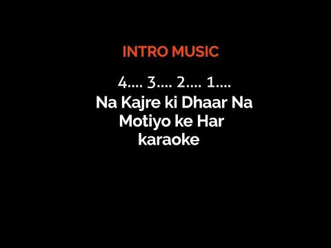 Na Kajre Ki Dhar Na Motiyo Ke Har Karaoke Song