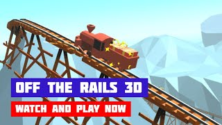 Off The Rails 3D · Game · Gameplay