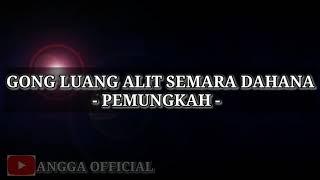 Download Mp3 Gong Luang Alit Semara Dahana - Pemungkah  Angga