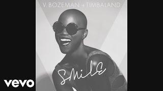 V. Bozeman, Timbaland - Smile (Audio)
