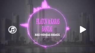 Filatov Karas Banzai Red Ninjas Remix