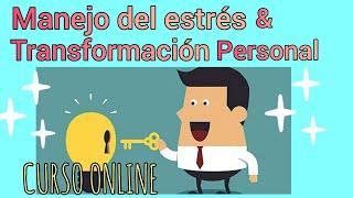 🙋♀️Curso Online de MANEJO DEL ESTRÉS y TRANSFORMACIÓN Personal  🙋♂️