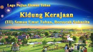 Lagu Rohani Kristen Terbaru 2019 - Kidung Kerajaan(III)Semua Umat Tuhan, Bersorak Sukacita