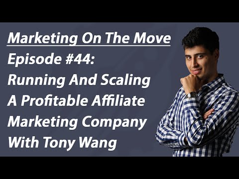 #44 Running And Scaling A Profitable Affiliate Marketing Company With Tony Wang – Stephen Esketzis