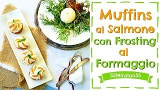 Muffin al Salmone con Frosting al Formaggio| Ricetta Antipasto di Natale | 55Winston55