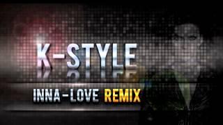 Inna - Love(K-Style Remix)