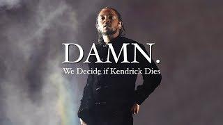 DAMN: We Decide if Kendrick Dies | Video Essay