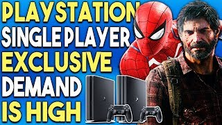 PlayStation Single Player Exclusive Demand is High - More are Probably Coming!