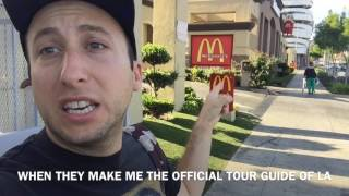 WHEN THEY MAKE ME THE OFFICIAL TOUR GUIDE OF LA