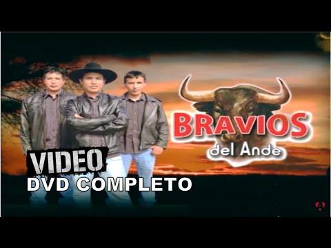BRAVÍOS DEL ANDE ► DVD COMPLETO ☛ VOL. I ✓