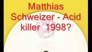 Matthias Schweizer - Acid killer (Faro Records)