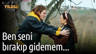 Kuzey Yıldızı İlk Aşk 51. Bölüm - Ben Seni Bırakıp Gidemem...