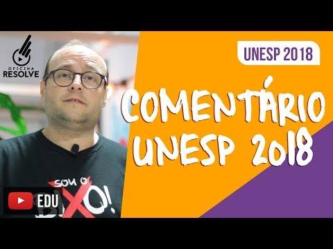 COMENTÁRIO UNESP 2018 - 1ª FASE