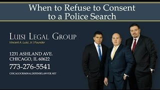 Luisi Legal Group Video - When to Refuse to Consent to a Police Search