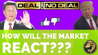 trade deal with china news: Deal with China or No Deal with China - Market Prediction
