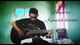 Kekasih hatiku - Empiris [cover] suara emas