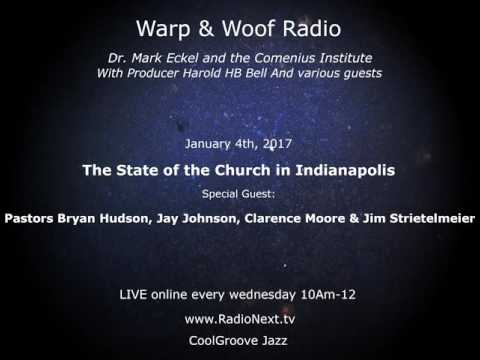 Warp and Woof Radio: The State of The Church in Indianapolis