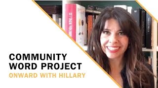 Community Word Project: Onward with Hillary
