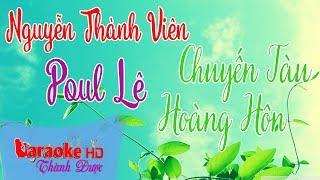 Chuyến Tàu Hoàng Hôn ( Beat Guitar Đặc Biệt ) - Nguyễn Thành Viên ft. Poul Lê Karaoke By Thành Được