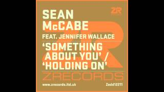 Download Sean McCabe - Something About You feat. Jennifer Wallace (Extended Vocal Mix) MP3 song and Music Video