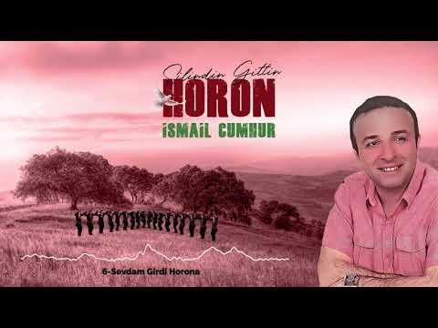 İsmail Cumhur - Sevdam Girdi Horona
